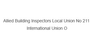 Allied Building Inspectors Local Union No 211 International Union O
